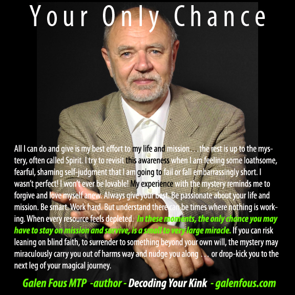 your only chance