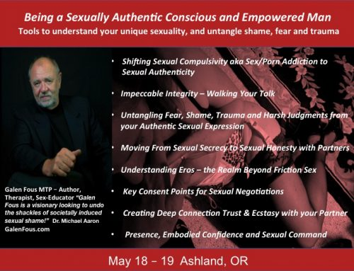 Being A Sexually Authentic Conscious Empowered Man – May 18-19 Ashland, OR