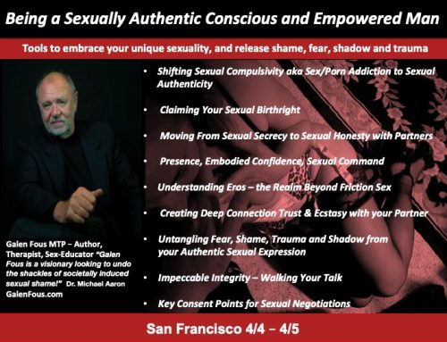 Being A Sexually Authentic Conscious Empowered Man – San Francisco area-Sunnyvale-April 4-5