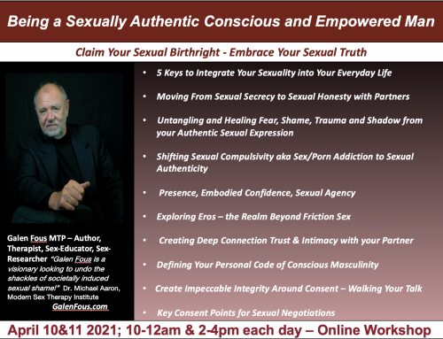 Being A Sexually Authentic Conscious Empowered Man Online Workshop – April 10 & 11